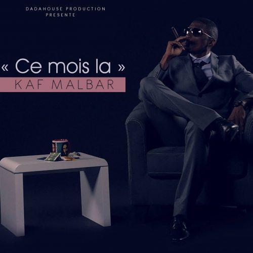 2 CLips de KAF MALBAR  «Ce mois la» –  Octobre 2016 /  «Me Cané» – Septembre 2016
