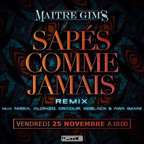MAÎTRE GIMS REMIX  [Audio] – «Sapés comme jamais» ft. Alonzo, Gradur, Keblack, Awa Imani – Novembre 2016