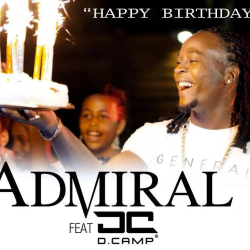 "Admiral T – Son nouveau clip avec son fils D.CAMP ""Happy Birthday"""