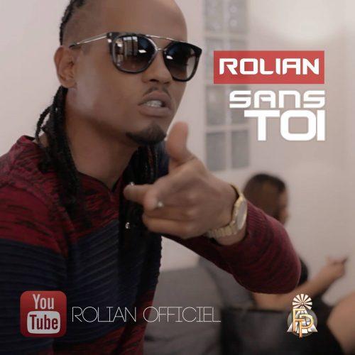 Découvre le dernier titre de ROLIAN – » Sans toi » – Clip Officiel  2017