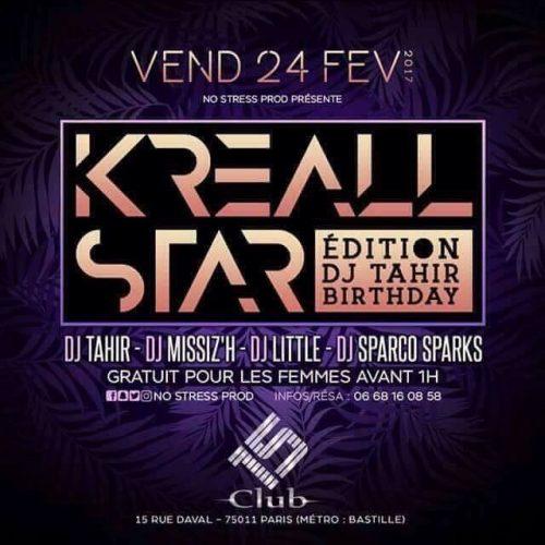 Le 24 Février 2017 La soirée KREALL STAR – PARIS avec DJ TAHIR / DJ MISSIZ'H / DJ LITTLE et DJ SPARCO SPARKS