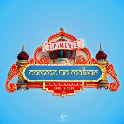 TIPIMENTE nous dévoile un extrait de son album prévu prochainement –  » Comme Un Malbar » (Clip Officiel) 2017
