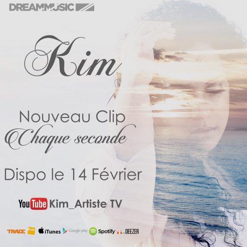 Kim – » Chaque Seconde » [Clip Officiel] Février 2017