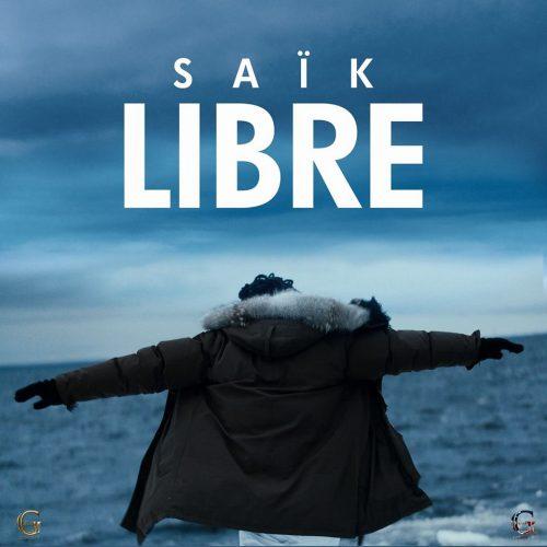 """Découvre le dernier clip de SAÏK  """" Libre """" – [Clip Officiel 2017 ]"""