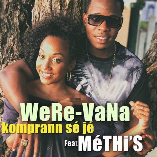 Découvre le clip de WERE VANA & METHI'S – » Komprann sé jé » Février 2017