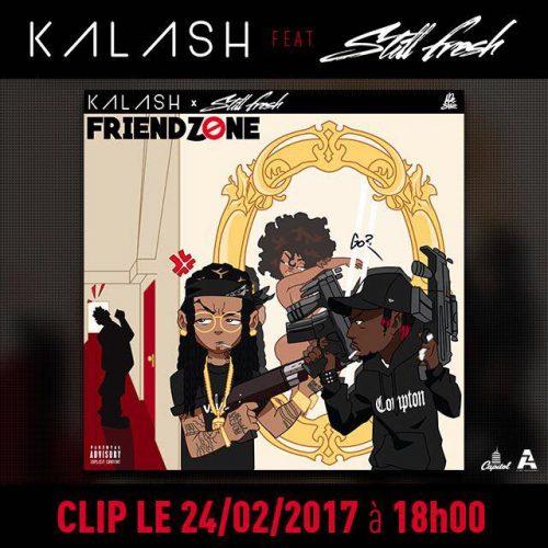 Regarde le clip de KALASH et STILL FRESH – «Friendzone» –  Février 2017