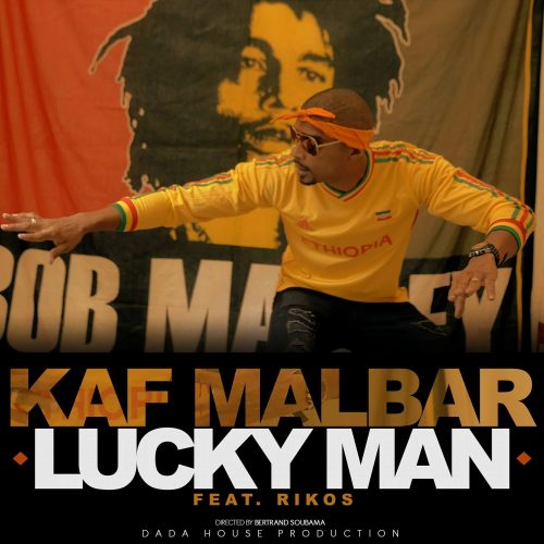 "Découvre le clip de KAF MALBAR – ""Lucky Man"" – (Feat Rikos') – Février 2017 DADA HOUSE"