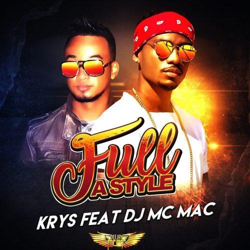 """Écoute le titre de KRYS Feat. Dj Mc Mac – """"Full a style"""" – Mars 2017"""
