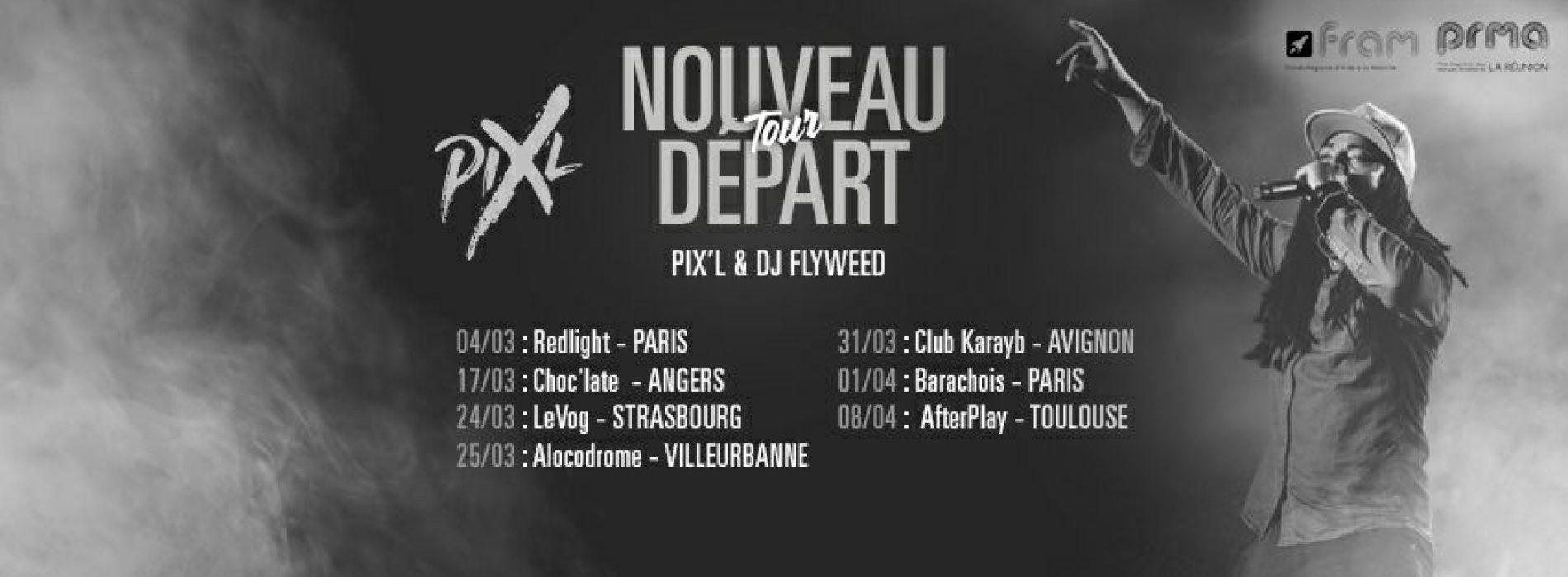 PIX-L Nouveau Départ Tour 2017 ( Paris, Angers,Strasbourg,Villeurbanne…) / 3 Clips Pix'L & Anouchka – «Mon étoile» ; «Musique» (prod by Sskyron ) et «Dans le vide» . Mars 2017