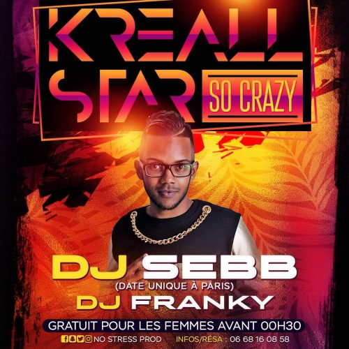 ☆☆✪ KREALL STAR ✪☆☆ ■SO CRAZY■ ⭐DJ SEBB⭐ LE 30 AVRIL 2017