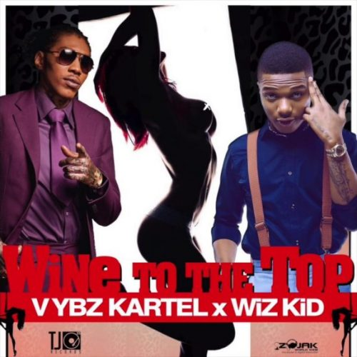Regarde la dernière vidéo de VYBZ KARTEL  et WIZ KID – «Wine To The Top» – Mars 2017