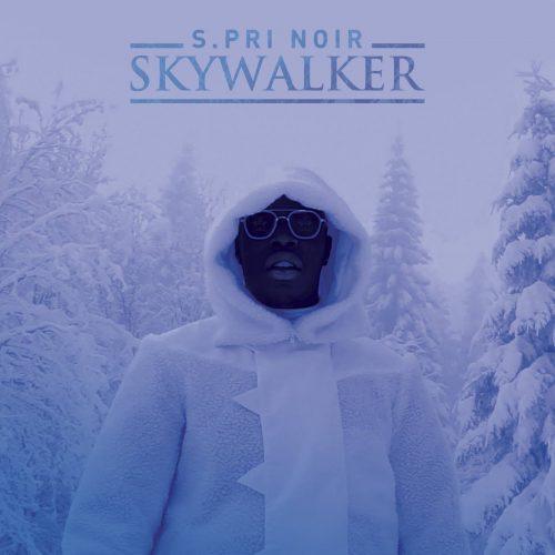 "S.PRI NOIR balance son dernier clip -""Skywalker"" – Avril 2017"