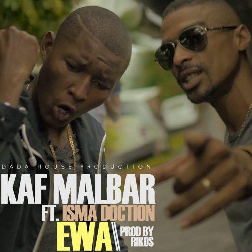"KAF MALBAR dévoile son clip avec ISMA DOCTION – ""Ewa"" – Avril 2017"