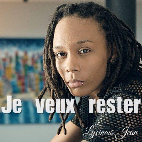 """Lycinaïs Jean nous dévoile son dernier clip – """" Je veux rester """" – Mai 2017"""
