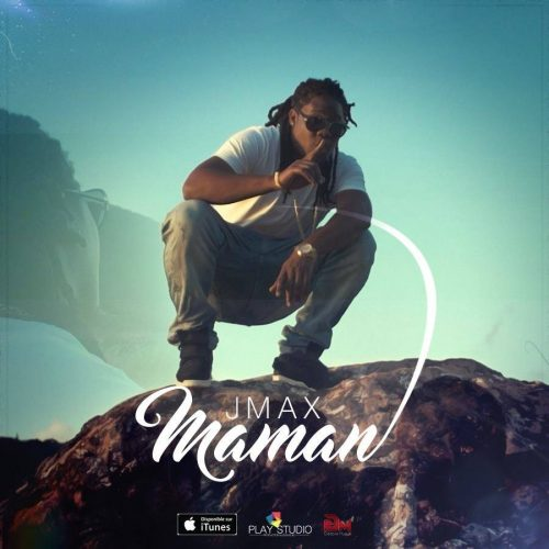 Regarde le clip de JMAX – «Maman» – Mai 2017