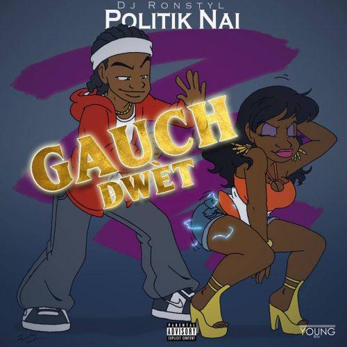 """Écoute le titre de """"Politik Naï"""" – """"Gauch Dwèt' (Dj Ronstyl)""""- Mai 2017"""