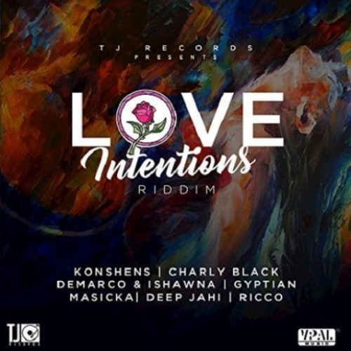 Écoute le [Love Intentions Riddim] avec Charly Black, Demarco & Ishawna, Konshens …- Juin 2017