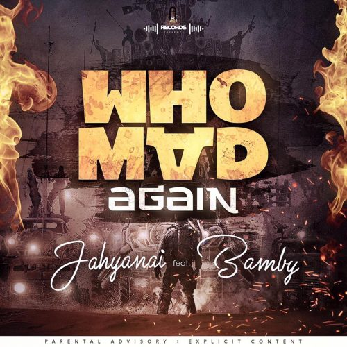 Regarde le clip de JAHYANAI & BAMBY – « Who mad again » – Juillet 2017