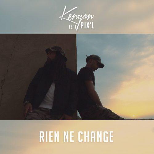 """KENYON & PIX'L avec le titre – """"Rien ne change"""" – Juillet 2017"""