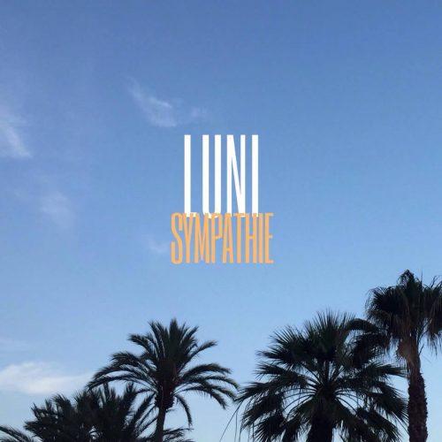LUNI revient tout en chaleur avec le titre «Sympathie» accompagné de Marcus à la composition – Juillet 2017