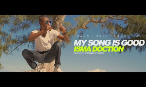 DADA HOUSE présente ISMA DOCTION  – «My Song is Good» – Juillet 2017
