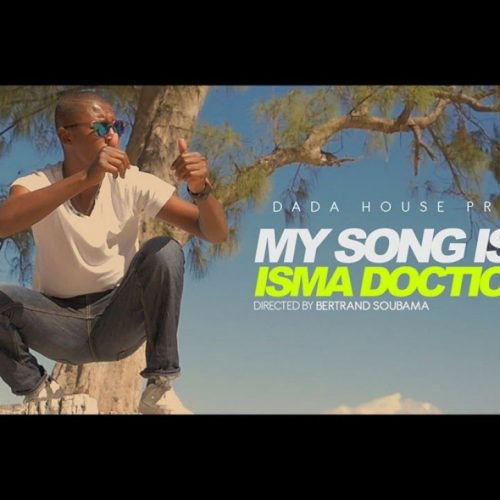 DADA HOUSE présente ISMA DOCTION  – « My Song is Good » – Juillet 2017