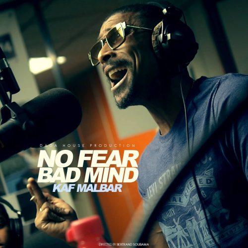 Découvre le street clip de KAF MALBAR  – No Fear (Bad Mind) – Août 2017