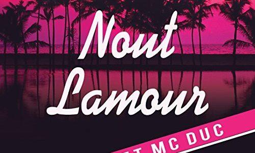 SÉGA – VJ AWAX  présente le titre – Nout Lamour – MC DUC   Aôut 2017