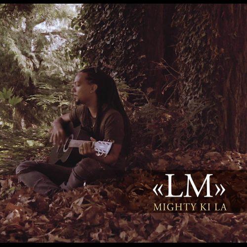 MIGHTY KI LA en acoustique avec le titre » LM » – Septembre 2017