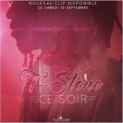 Découvre le clip de T-STONE – «Ce soir» – Septembre 2017