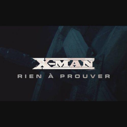 X-MAN est de retour avec le titre – «Rien à Prouver» – Octobre 2017