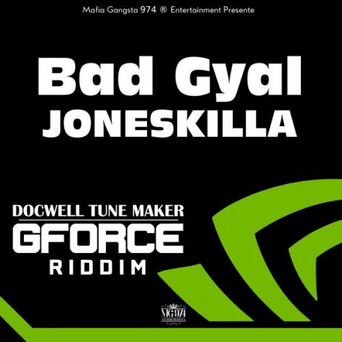 JONESKILLA – Bad Gyal – Octobre 2017