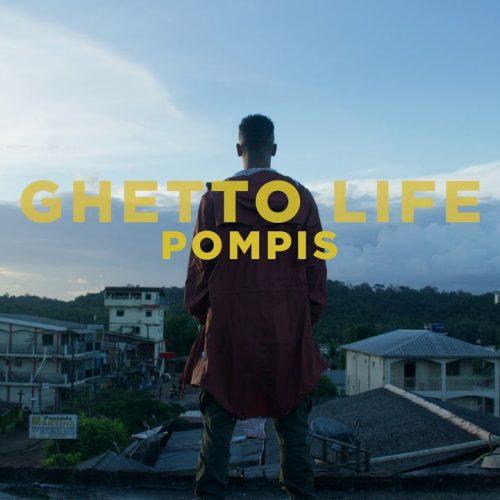 """POMPIS dévoile son clip -"""" Ghetto life"""" – Octobre 2017"""