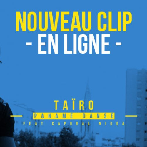 TAIRO feat CAPORAL NIGGA – Paname danse – Décembre 2017
