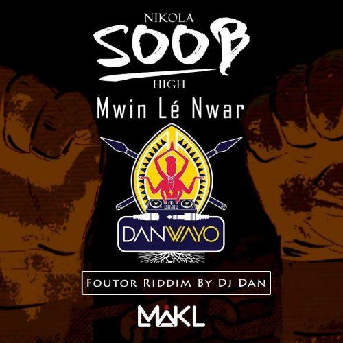 DJ DAN WAYO & SOOB – «Mwin lé Nwar»- Décembre 2017