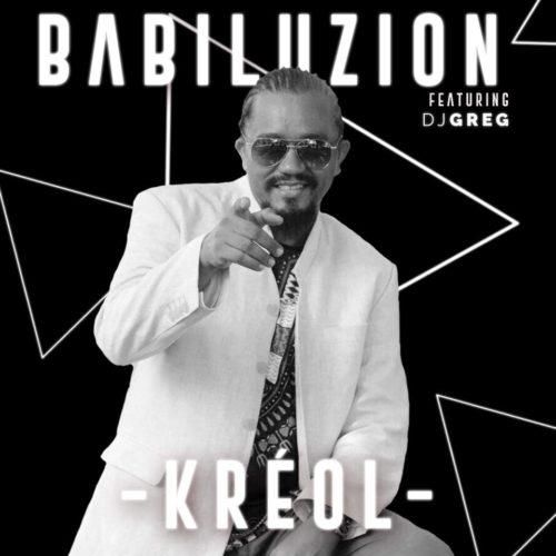 """Découvre le titre """"Kréol"""" de l'artiste Réunionnais BABILUZION  Ft DJ GREG – Janvier 2018"""