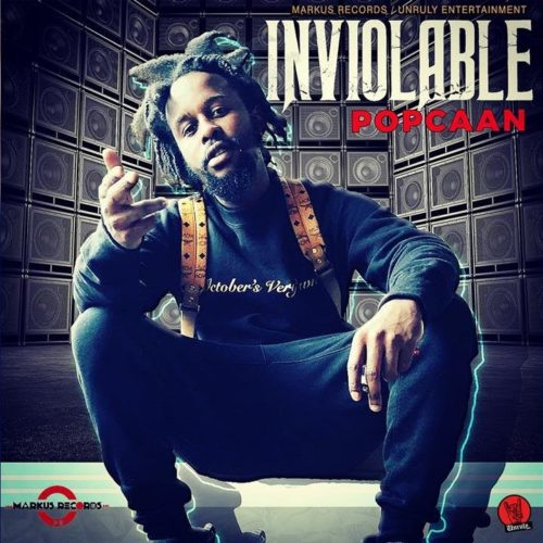 POPCAAN – Inviolable et MAVADO- Enemies (Official Audio) – Février 2018