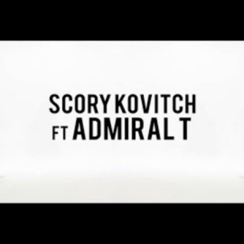 SCORY KOVITCH Feat ADMIRAL T, le Clip – Feels Great – Mars 2018