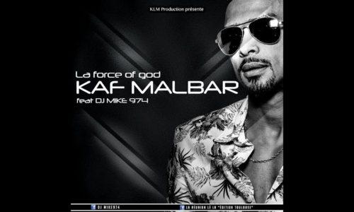 KAF MALBAR ft. Dj MIKE 974 – La force of god (clip officiel) – Mars 2018