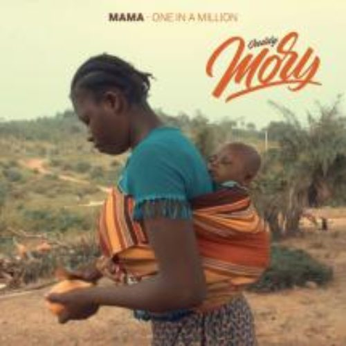 DADDY MORY – Mama (One In A Million) – Mai 2018