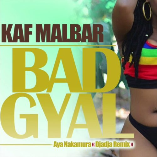 "Découvrez le remix de KAF MALBAR sur le son de Aya Nakamura "" DjaDja "" – Mai 2018"