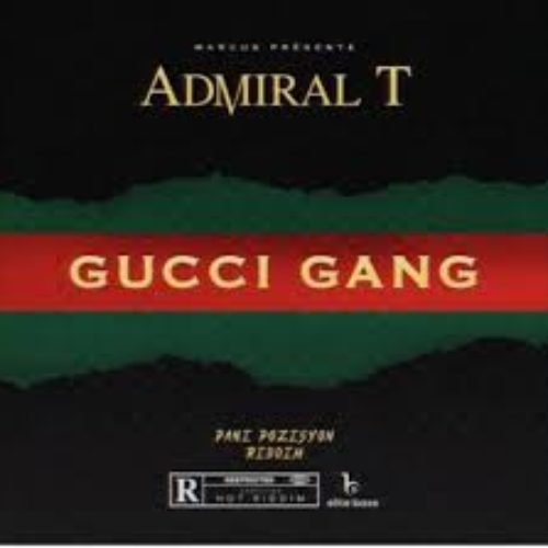 ADMIRAL T – Gucci Gang [ Prod by Marcus ] – Juin 2018