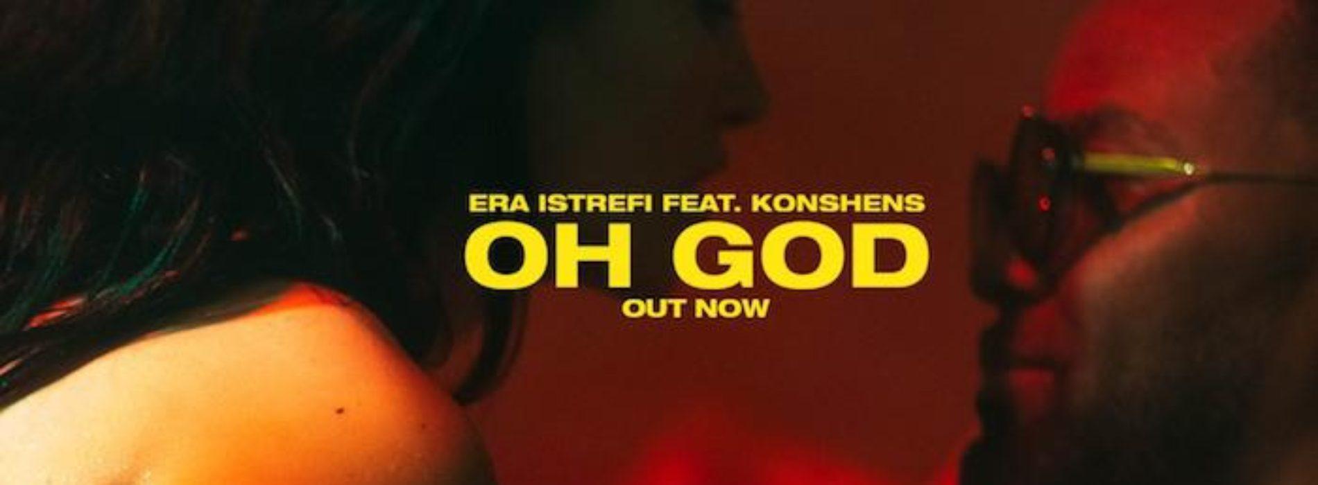 Era Istrefi feat. Konshens  – Oh God / Konshens – Summer Wine – starring COBOURINE – Août 2018