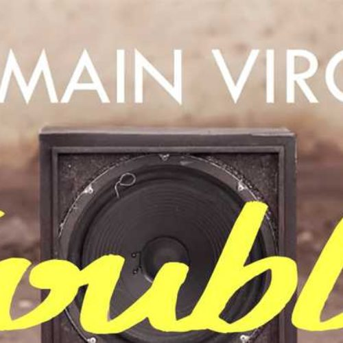 ROMAIN VIRGO – Trouble – Août 2018