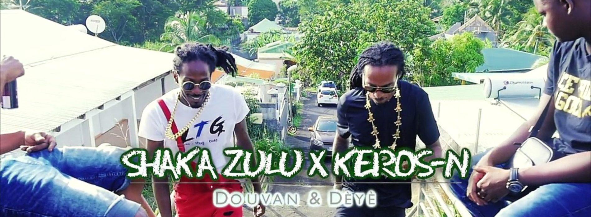Shaka Zulu x Keros-N – Douvan & Dèyè – Septembre 2018