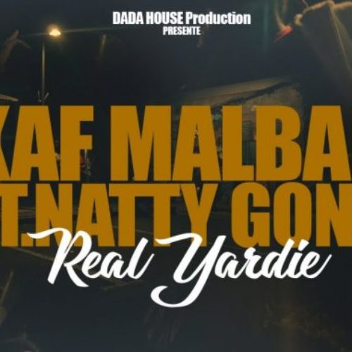 Kaf Malbar Ft. Natty Gong – Real Yardie – Novembre 2018