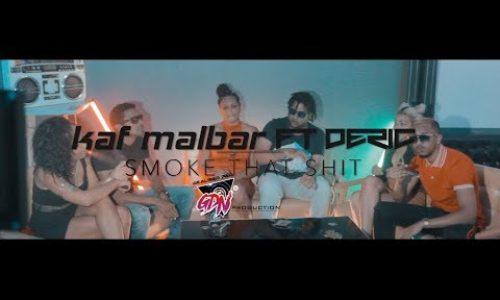 Déric ft. Kaf Malbar – Smoke That Shit (Clip Officiel) – Novembre 2018