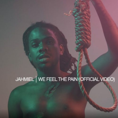 Jahmiel – We Feel The Pain (Official Video) – Novembre 2018