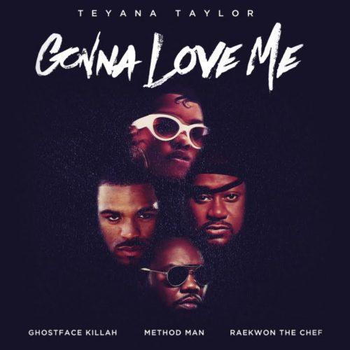 Teyana Taylor – Gonna Love Me (Remix) ft. Ghostface Killah, Method Man, Raekwon – Décembre 2018