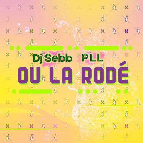 Dj Sebb & PLL – ou la rodé – Janvier 2019